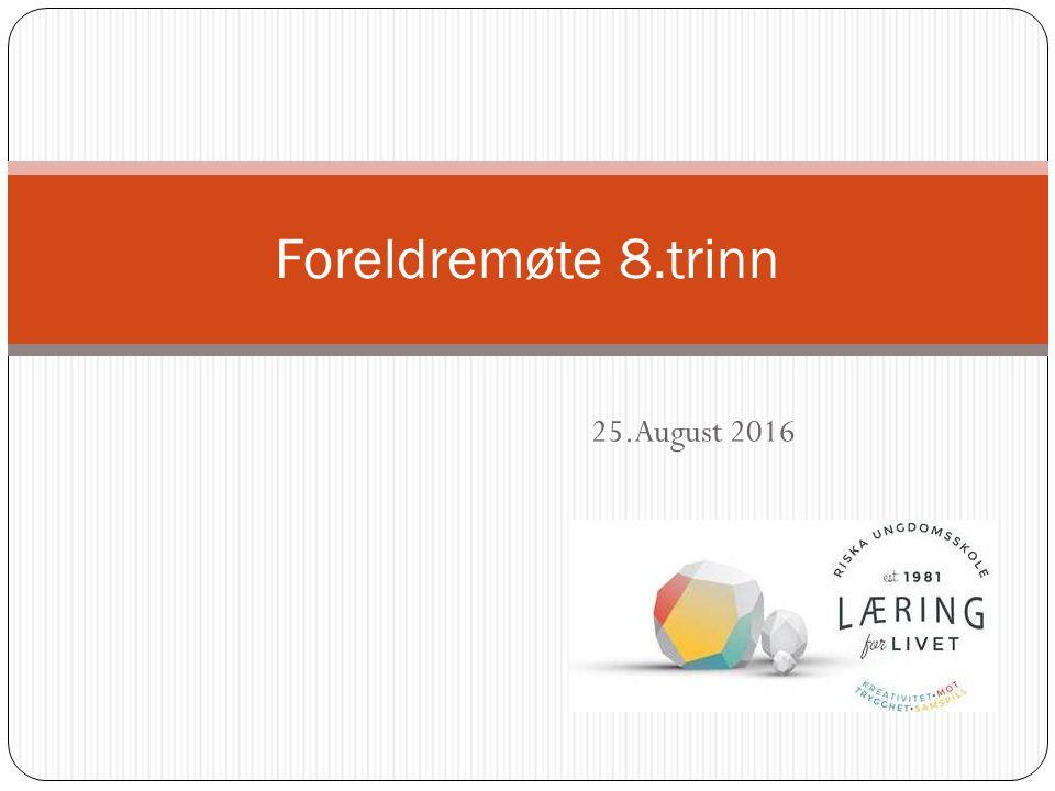 25.August 2016 Foreldremøte 8.trinn