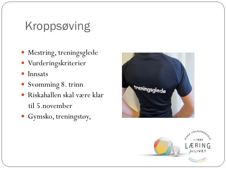 Kroppsøving Mestring, treningsglede Vurderingskriterier Innsats Svømming 8.