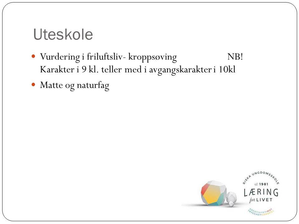 Uteskole Vurdering i friluftsliv- kroppsøving NB. Karakter i 9 kl.