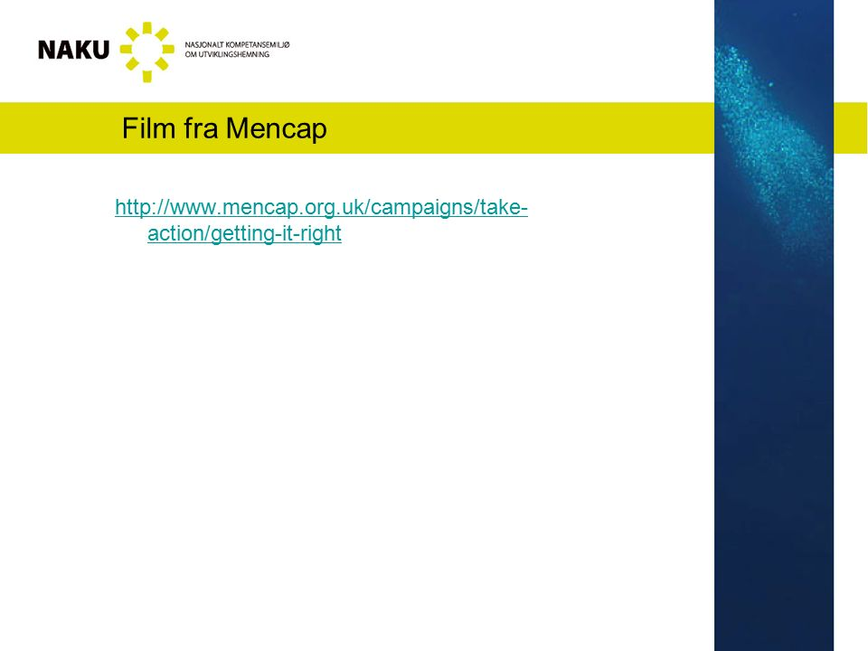Film fra Mencap http://www.mencap.org.uk/campaigns/take- action/getting-it-right