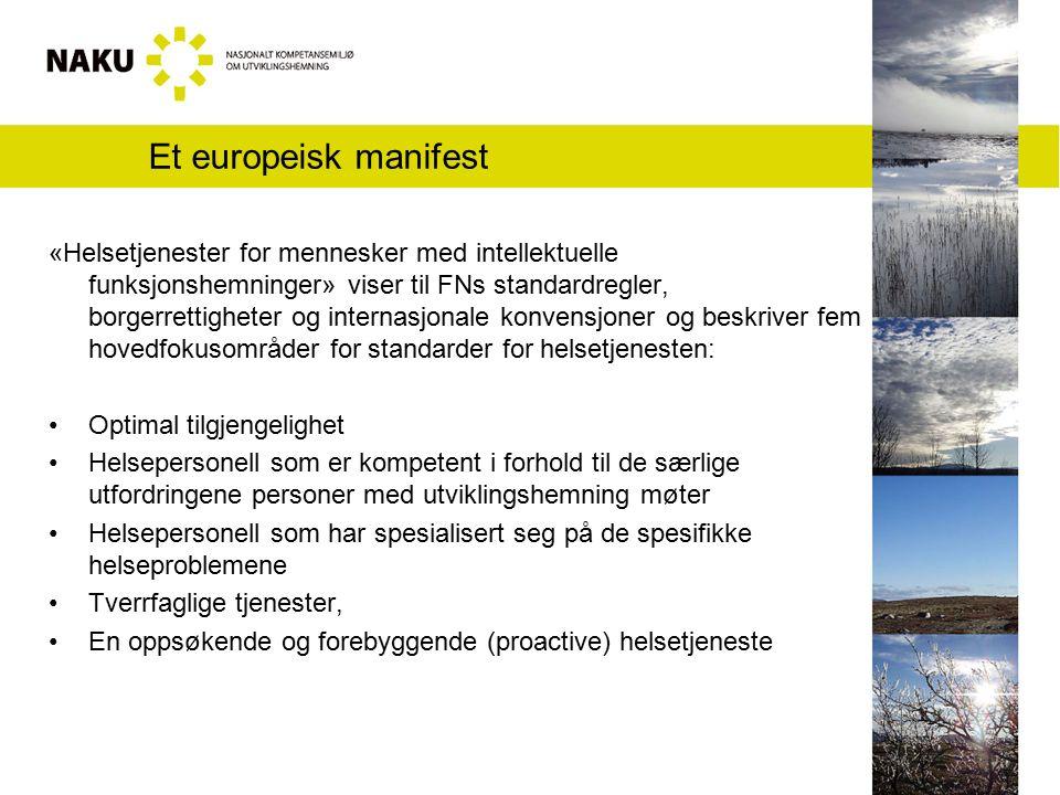Et europeisk manifest «Helsetjenester for mennesker med intellektuelle funksjonshemninger» viser til FNs standardregler, borgerrettigheter og internas