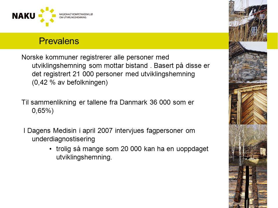 Prevalens Norske kommuner registrerer alle personer med utviklingshemning som mottar bistand. Basert på disse er det registrert 21 000 personer med ut