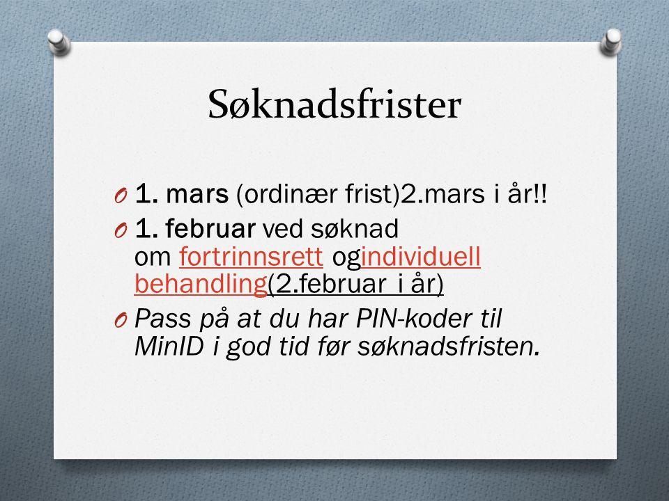 Søknadsfrister O 1. mars (ordinær frist)2.mars i år!.