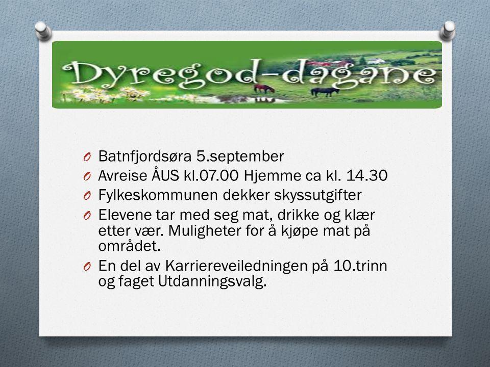 O Batnfjordsøra 5.september O Avreise ÅUS kl.07.00 Hjemme ca kl. 14.30 O Fylkeskommunen dekker skyssutgifter O Elevene tar med seg mat, drikke og klær