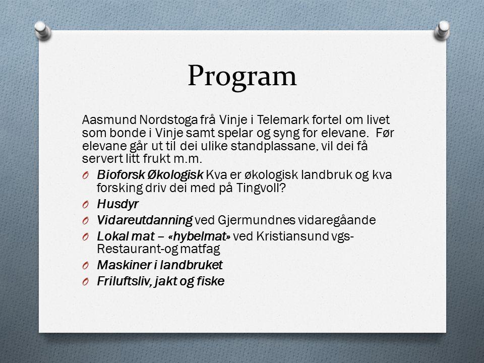 Program Aasmund Nordstoga frå Vinje i Telemark fortel om livet som bonde i Vinje samt spelar og syng for elevane. Før elevane går ut til dei ulike sta