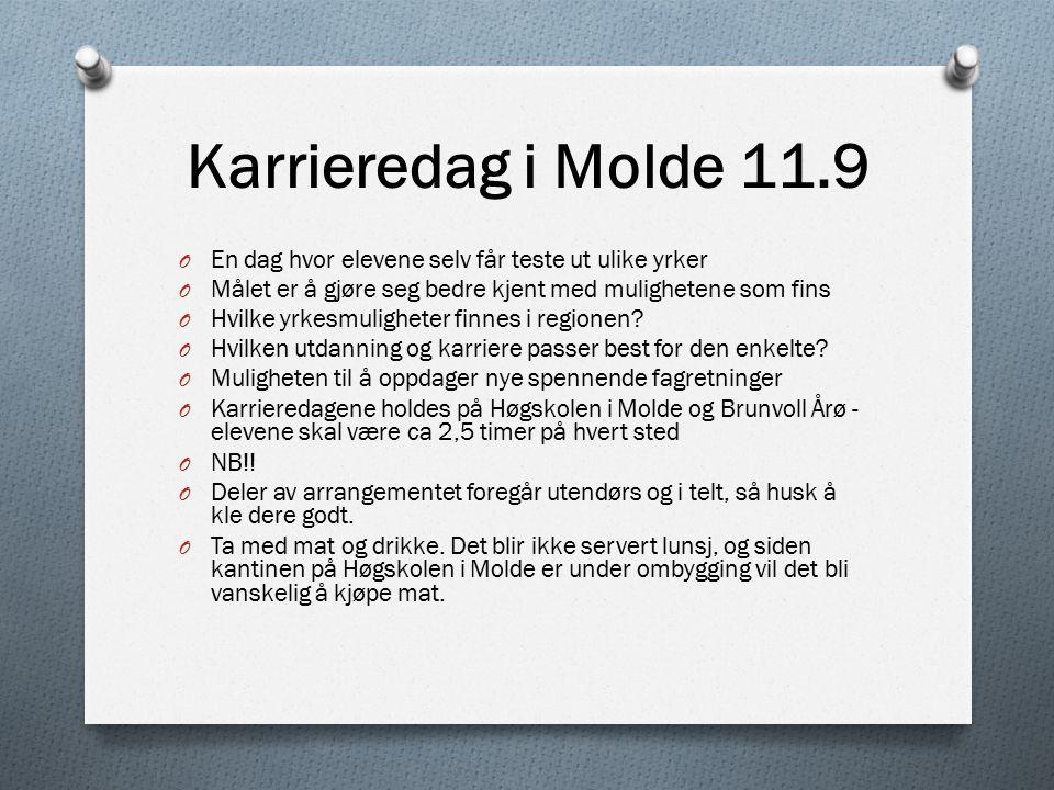 Karrieredag i Molde 11.9 O En dag hvor elevene selv får teste ut ulike yrker O Målet er å gjøre seg bedre kjent med mulighetene som fins O Hvilke yrkesmuligheter finnes i regionen.