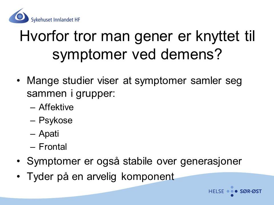 Hvorfor tror man gener er knyttet til symptomer ved demens.