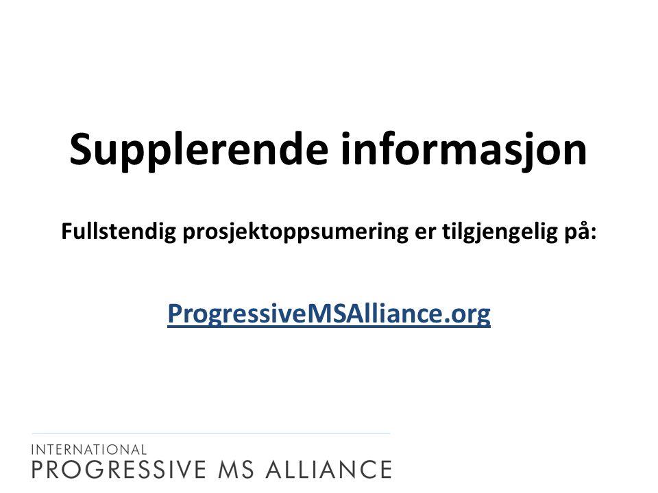 Supplerende informasjon Fullstendig prosjektoppsumering er tilgjengelig på: ProgressiveMSAlliance.org