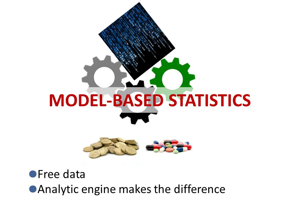 MODEL-BASED STATISTICS Free data Analytic engine makes the difference