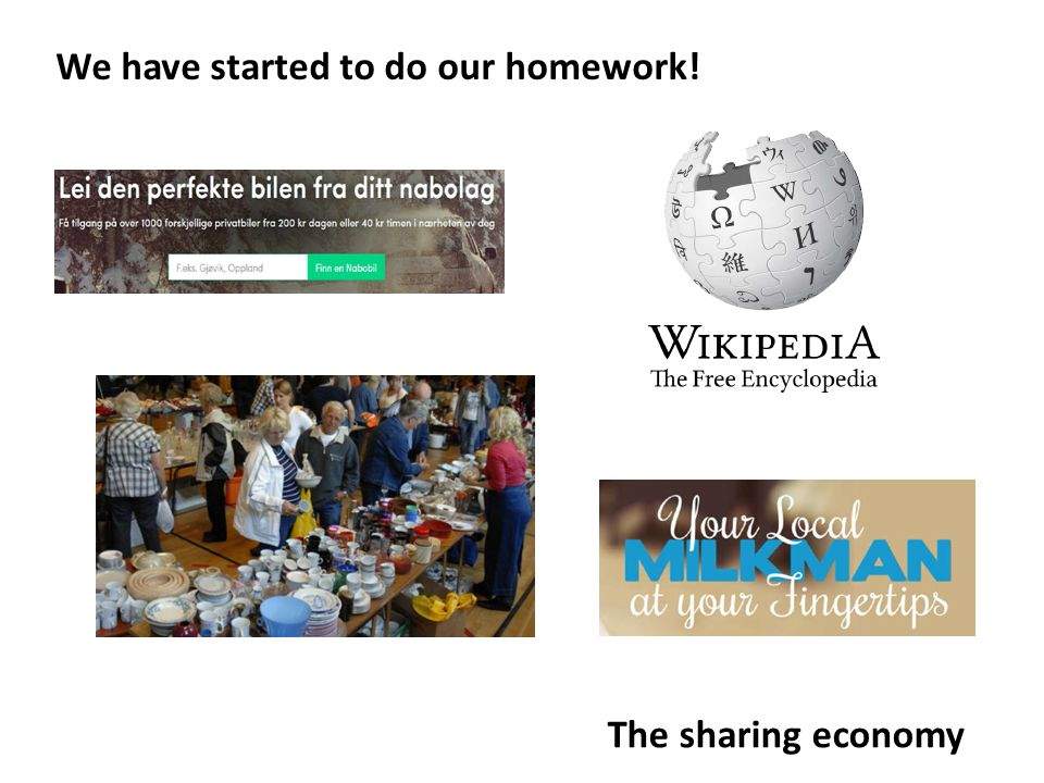 The sharing economy We have started to do our homework!