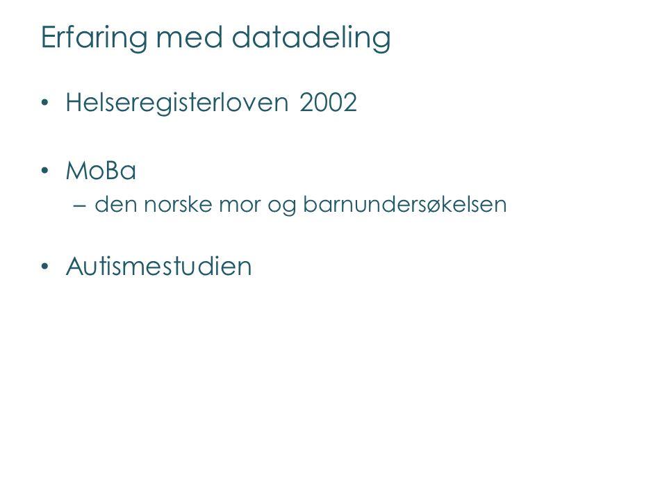 Erfaring med datadeling Helseregisterloven 2002 MoBa – den norske mor og barnundersøkelsen Autismestudien