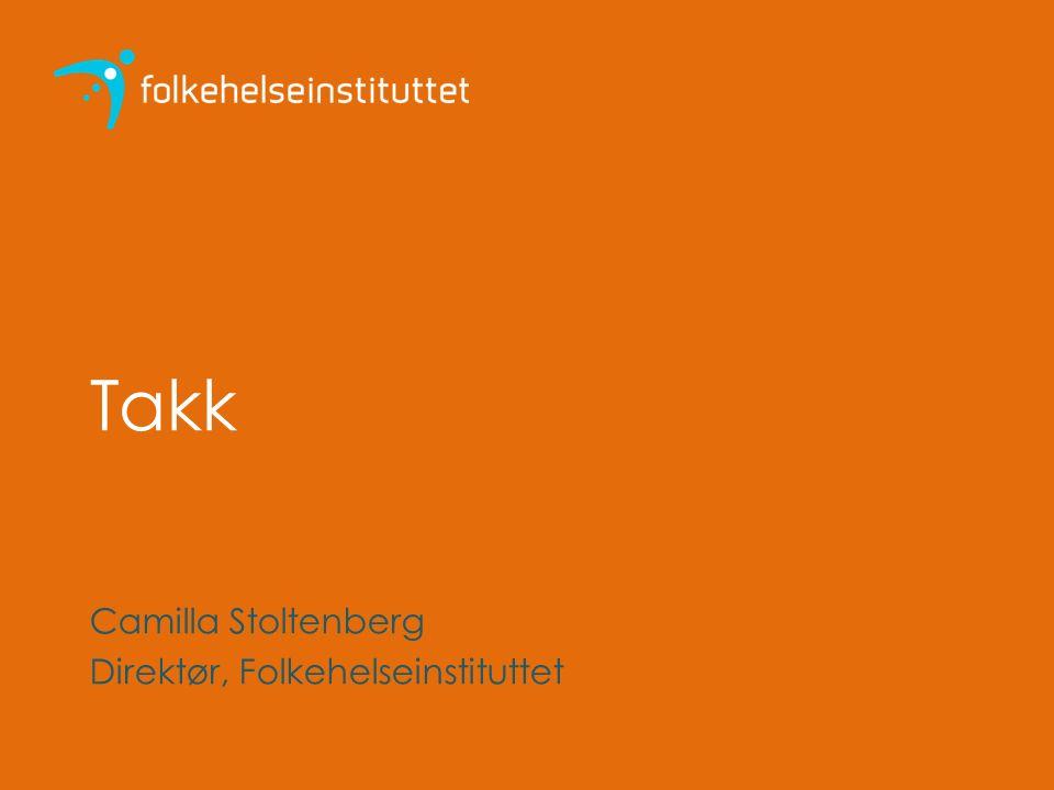 Takk Camilla Stoltenberg Direktør, Folkehelseinstituttet