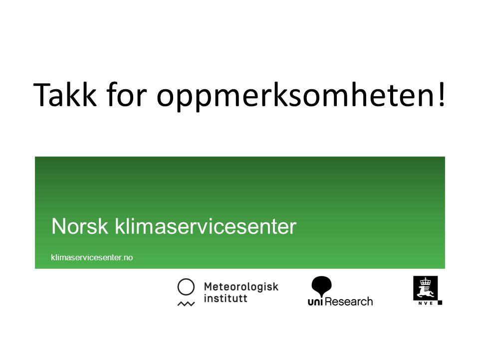 Norsk klimaservicesenter klimaservicesenter.no Takk for oppmerksomheten!
