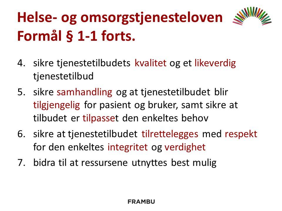 Helse- og omsorgstjenesteloven Formål § 1-1 forts.