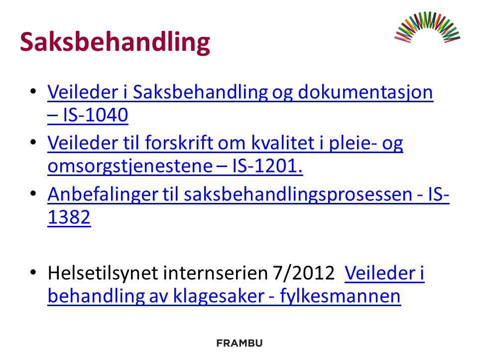 Saksbehandling Veileder i Saksbehandling og dokumentasjon – IS-1040 Veileder i Saksbehandling og dokumentasjon – IS-1040 Veileder til forskrift om kvalitet i pleie- og omsorgstjenestene – IS-1201.
