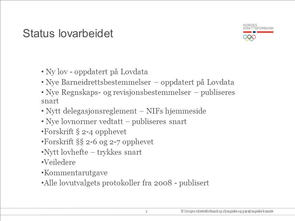 2© Norges idrettsforbund og olympiske og paralympiske komité Status lovarbeidet Ny lov - oppdatert på Lovdata Nye Barneidrettsbestemmelser – oppdatert