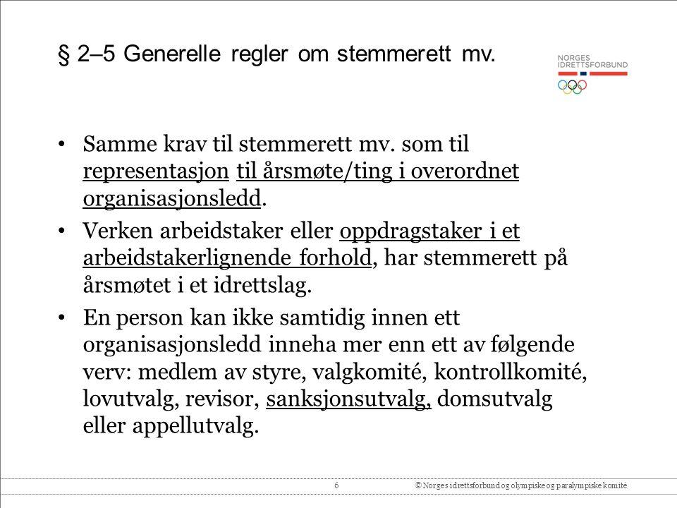 6© Norges idrettsforbund og olympiske og paralympiske komité § 2–5 Generelle regler om stemmerett mv.