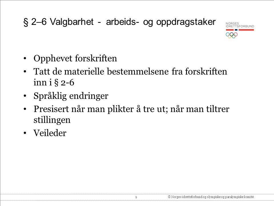 9© Norges idrettsforbund og olympiske og paralympiske komité § 2–6 Valgbarhet - arbeids- og oppdragstaker Opphevet forskriften Tatt de materielle best