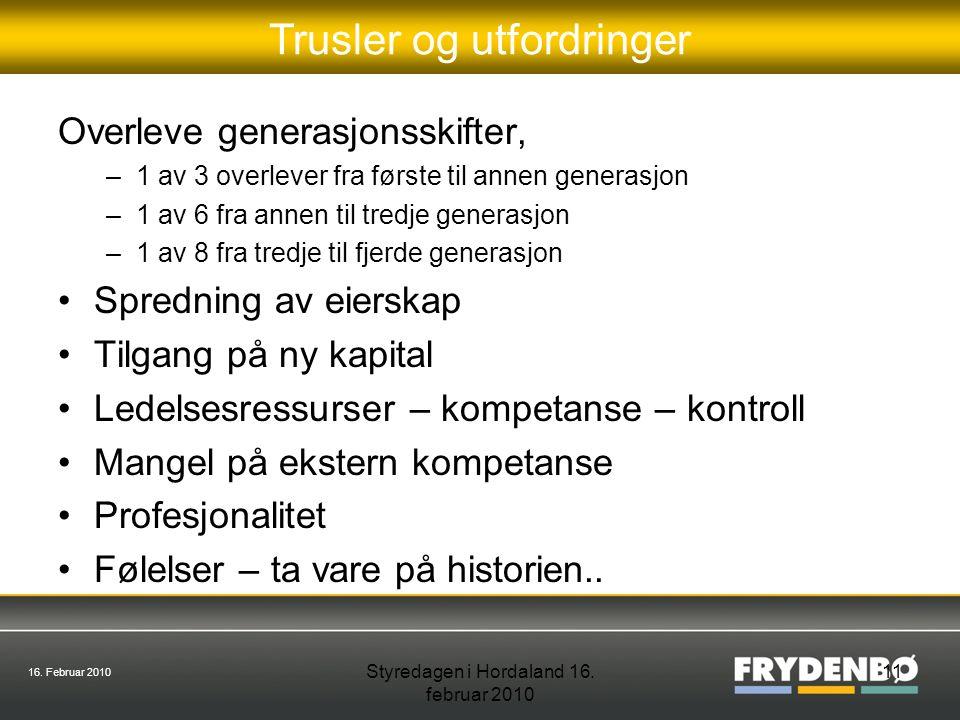 16. Februar 2010 Styredagen i Hordaland 16.