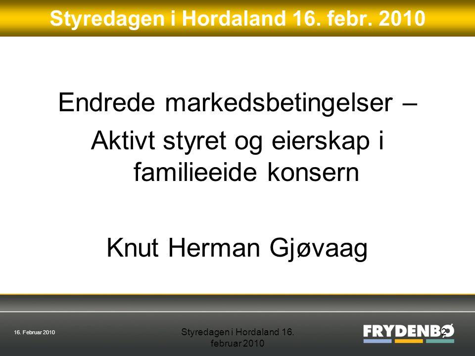 16. Februar 2010 Styredagen i Hordaland 16. februar 2010 2 Styredagen i Hordaland 16.