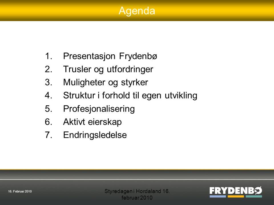 16.Februar 2010 Styredagen i Hordaland 16. februar 2010 4 Frydenbø i tre generasjoner 17.