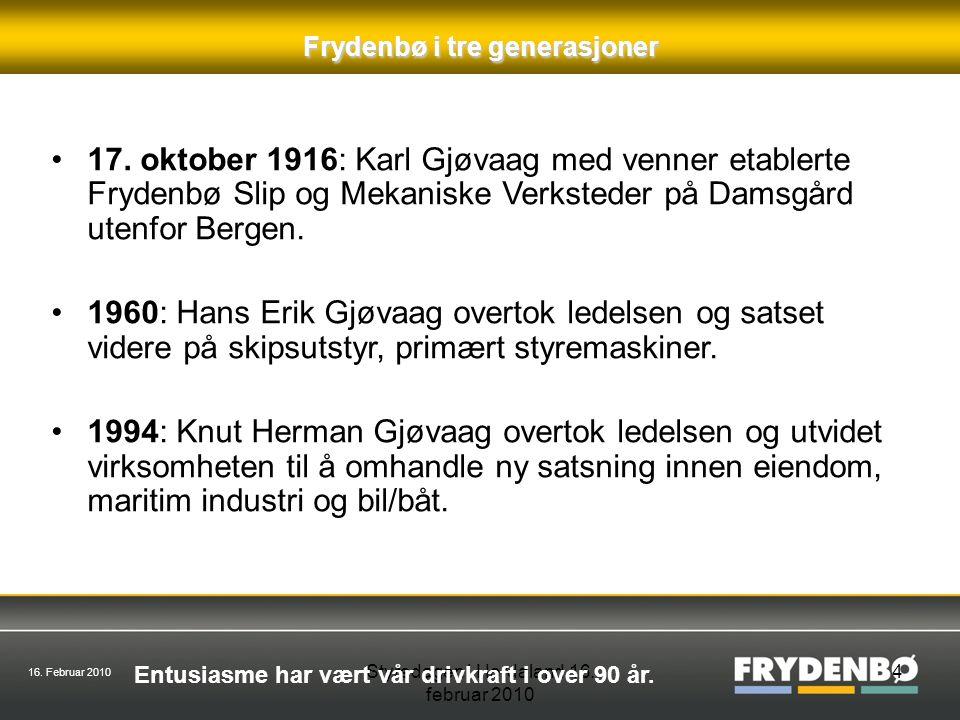 16. Februar 2010 Styredagen i Hordaland 16. februar 2010 4 Frydenbø i tre generasjoner 17.
