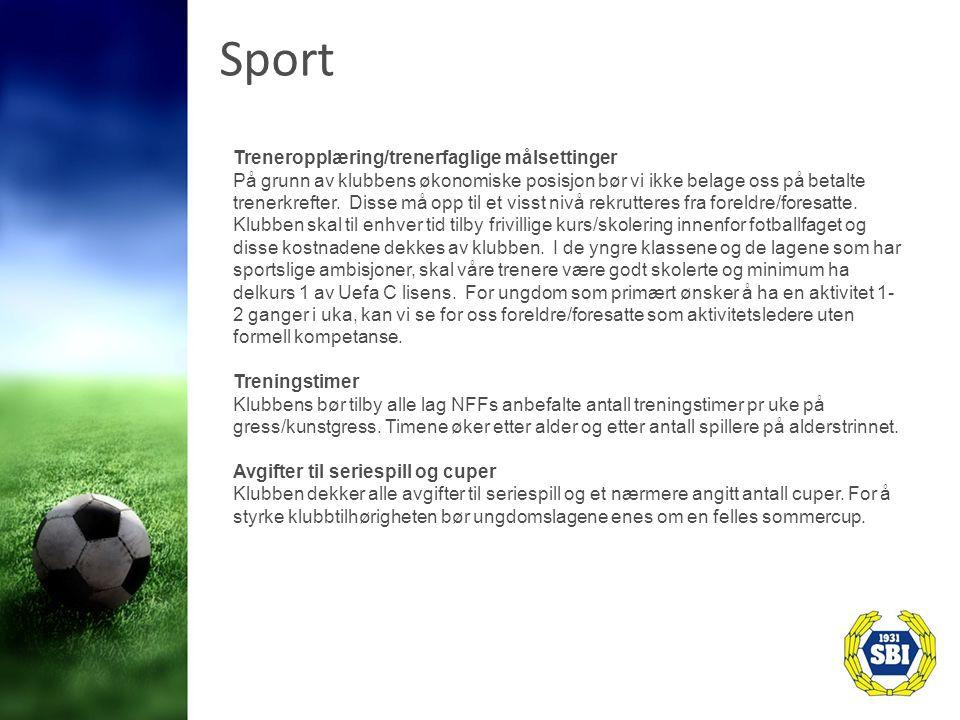 Sport Treneropplæring/trenerfaglige målsettinger På grunn av klubbens økonomiske posisjon bør vi ikke belage oss på betalte trenerkrefter.