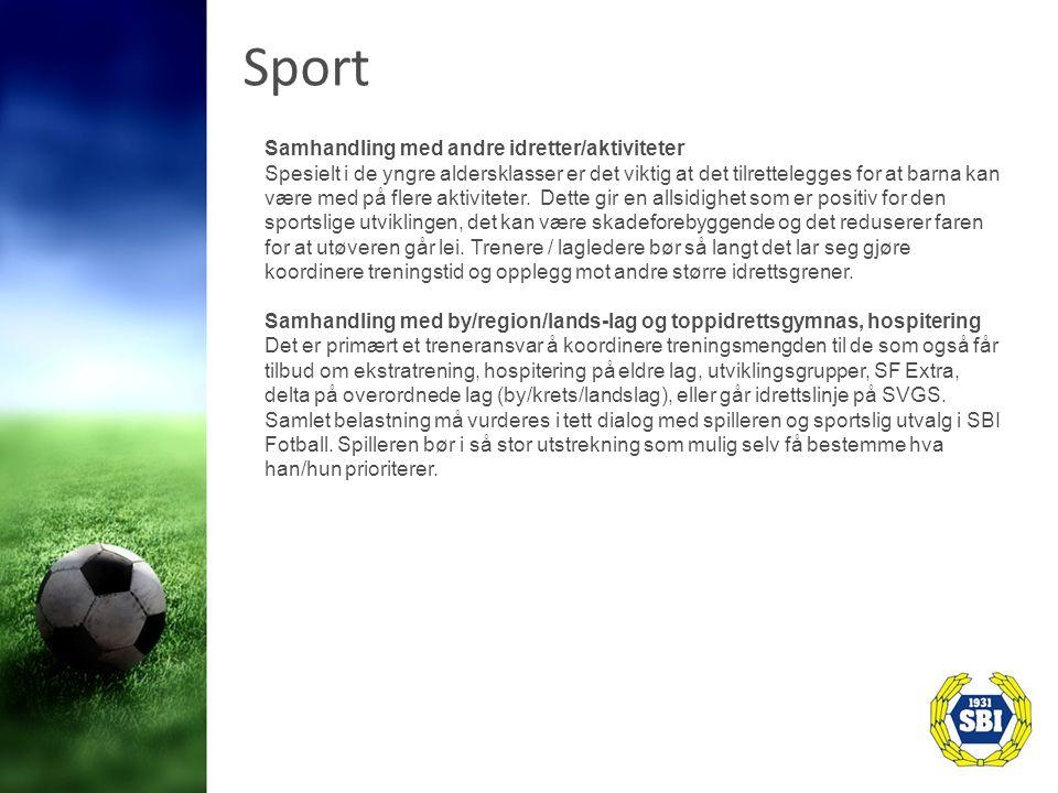Sport Samhandling med andre idretter/aktiviteter Spesielt i de yngre aldersklasser er det viktig at det tilrettelegges for at barna kan være med på flere aktiviteter.