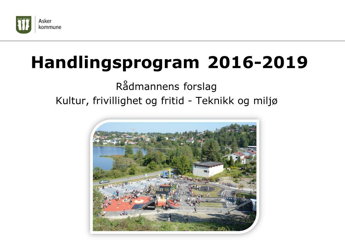 Handlingsprogram 2016-2019 Rådmannens forslag Kultur, frivillighet og fritid - Teknikk og miljø