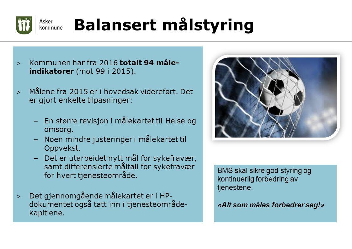 Balansert målstyring > Kommunen har fra 2016 totalt 94 måle- indikatorer (mot 99 i 2015). > Målene fra 2015 er i hovedsak videreført. Det er gjort enk