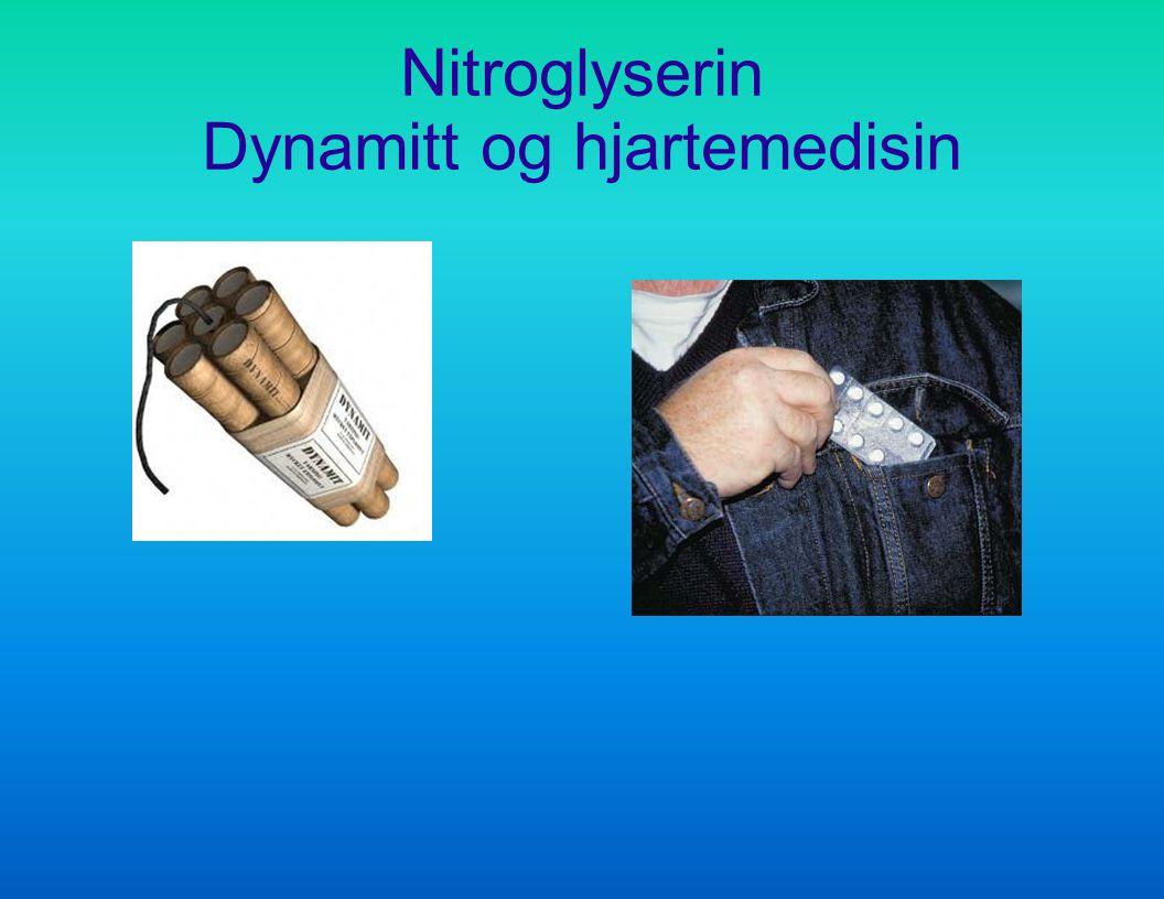Nitroglyserin Dynamitt og hjartemedisin