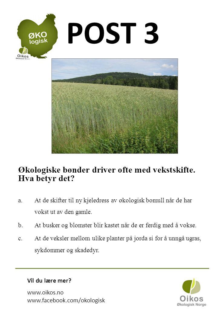 POST 3 Økologiske bønder driver ofte med vekstskifte.