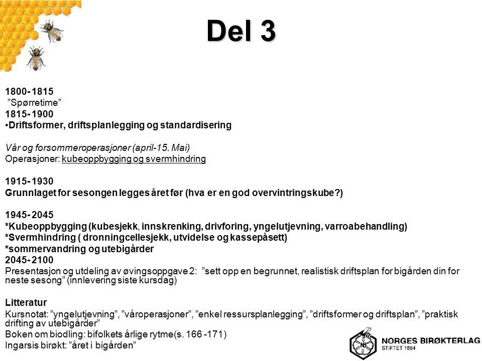Del 3 1800- 1815 Spørretime 1815- 1900 Driftsformer, driftsplanlegging og standardisering Vår og forsommeroperasjoner (april-15.