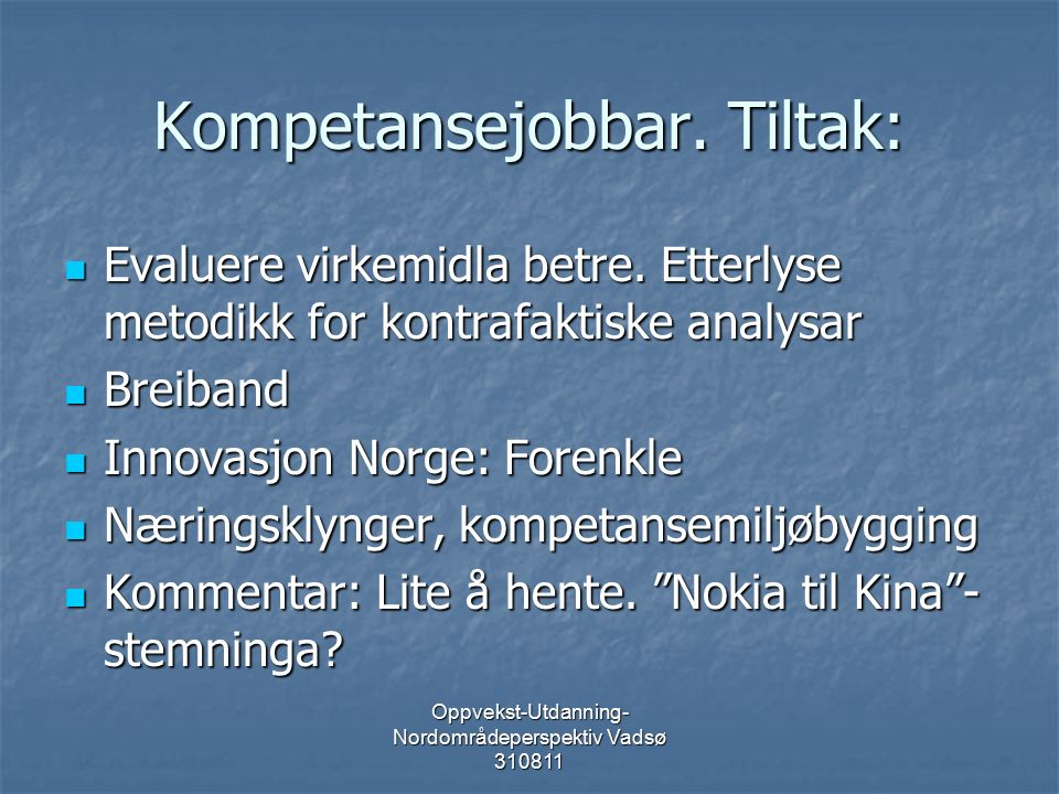 Oppvekst-Utdanning- Nordområdeperspektiv Vadsø 310811 Kompetansejobbar.
