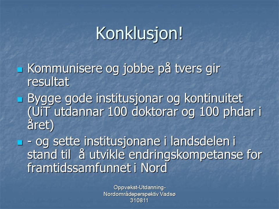 Oppvekst-Utdanning- Nordområdeperspektiv Vadsø 310811 Konklusjon.