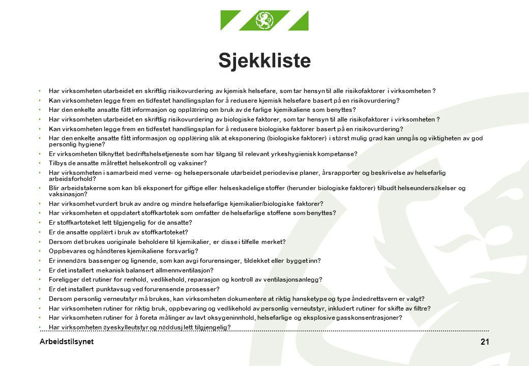 Arbeidstilsynet 21 Sjekkliste Har virksomheten utarbeidet en skriftlig risikovurdering av kjemisk helsefare, som tar hensyn til alle risikofaktorer i virksomheten .