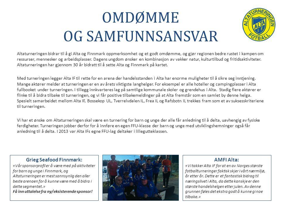 OMDØMME OG SAMFUNNSANSVAR Altaturneringen bidrar til å gi Alta og Finnmark oppmerksomhet og et godt omdømme, og gjør regionen bedre rustet i kampen om ressurser, mennesker og arbeidsplasser.