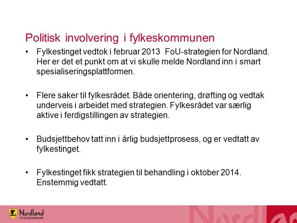 Politisk involvering i fylkeskommunen Fylkestinget vedtok i februar 2013 FoU-strategien for Nordland. Her er det et punkt om at vi skulle melde Nordla