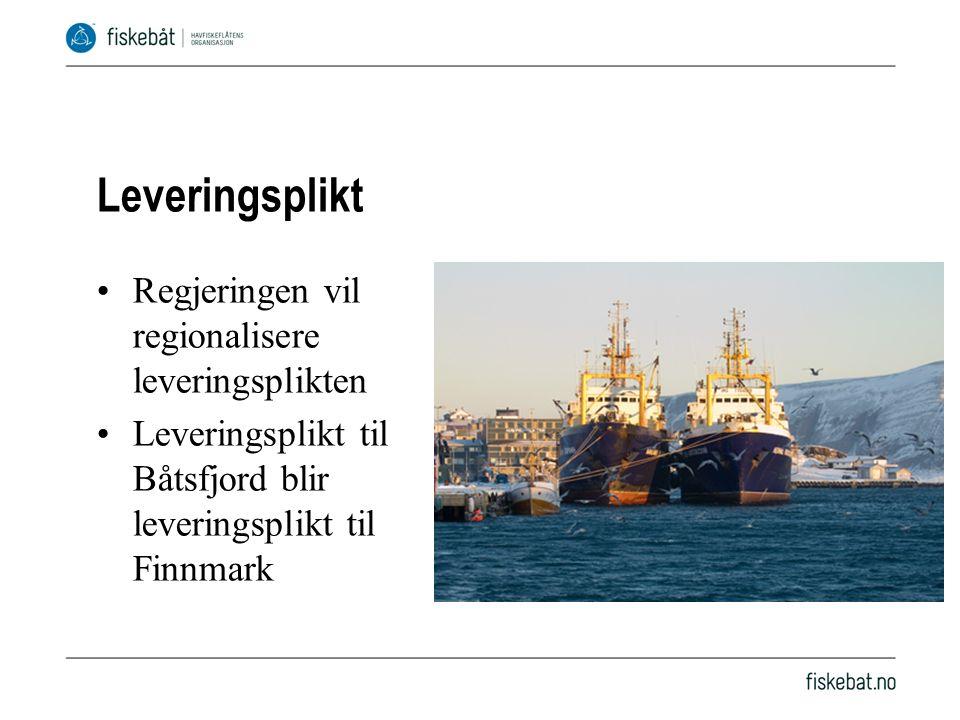 Leveringsplikt Regjeringen vil regionalisere leveringsplikten Leveringsplikt til Båtsfjord blir leveringsplikt til Finnmark