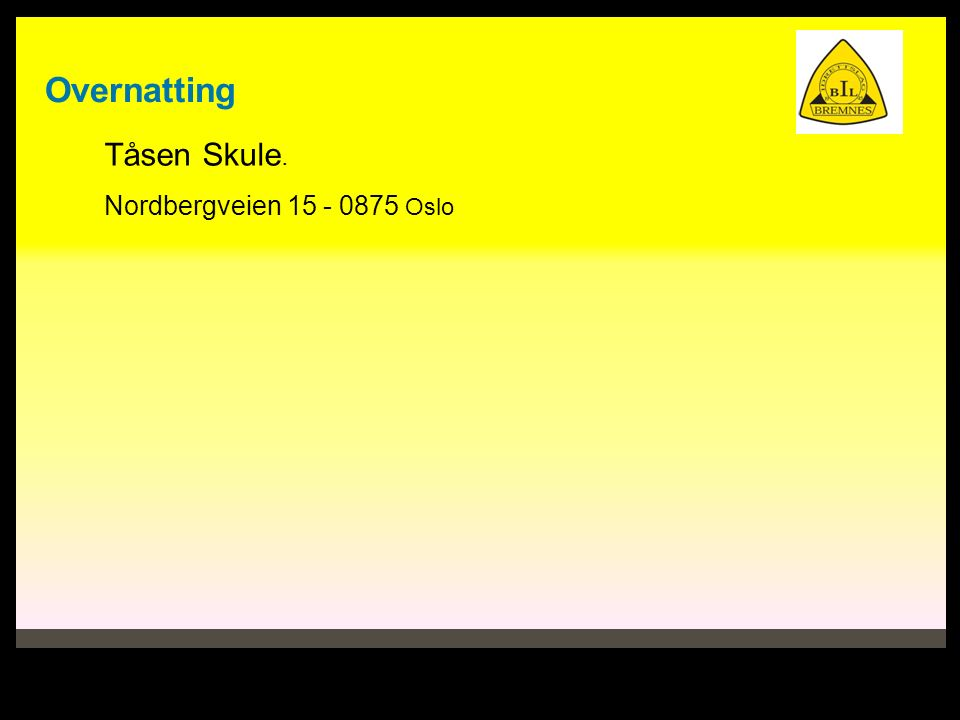 Overnatting Tåsen Skule. Nordbergveien 15 - 0875 Oslo