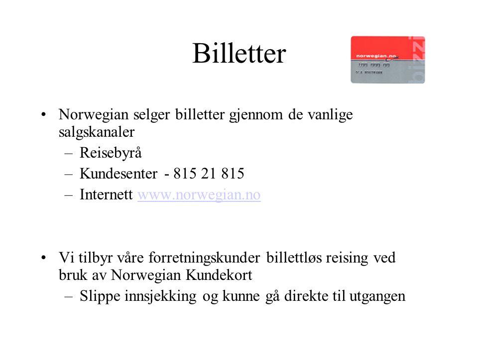 Billetter Norwegian selger billetter gjennom de vanlige salgskanaler –Reisebyrå –Kundesenter - 815 21 815 –Internett www.norwegian.nowww.norwegian.no