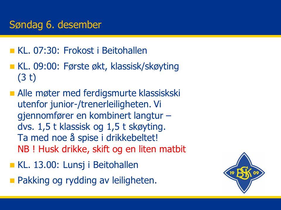Søndag 6. desember n KL. 07:30: Frokost i Beitohallen n KL.