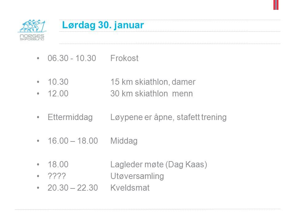06.30 - 10.30Frokost 10.30 15 km skiathlon, damer 12.00 30 km skiathlon menn EttermiddagLøypene er åpne, stafett trening 16.00 – 18.00Middag 18.00Lagleder møte (Dag Kaas) ????Utøversamling 20.30 – 22.30Kveldsmat Lørdag 30.