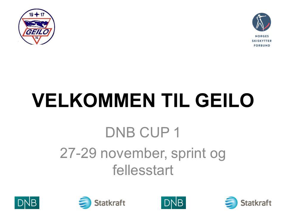 VELKOMMEN TIL GEILO DNB CUP 1 27-29 november, sprint og fellesstart