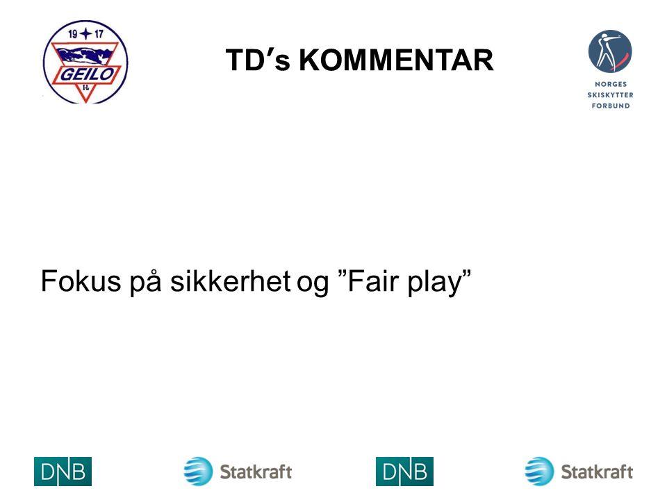 TD's KOMMENTAR Fokus på sikkerhet og Fair play
