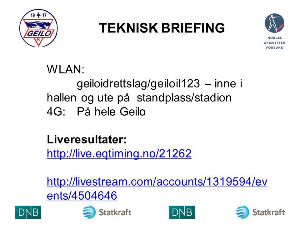 TEKNISK BRIEFING WLAN: geiloidrettslag/geiloil123 – inne i hallen og ute på standplass/stadion 4G:På hele Geilo Liveresultater: http://live.eqtiming.no/21262 http://livestream.com/accounts/1319594/ev ents/4504646