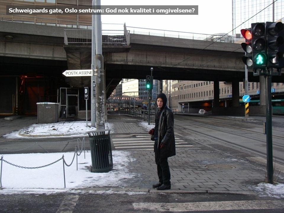 Schweigaards gate, Oslo sentrum: God nok kvalitet i omgivelsene?