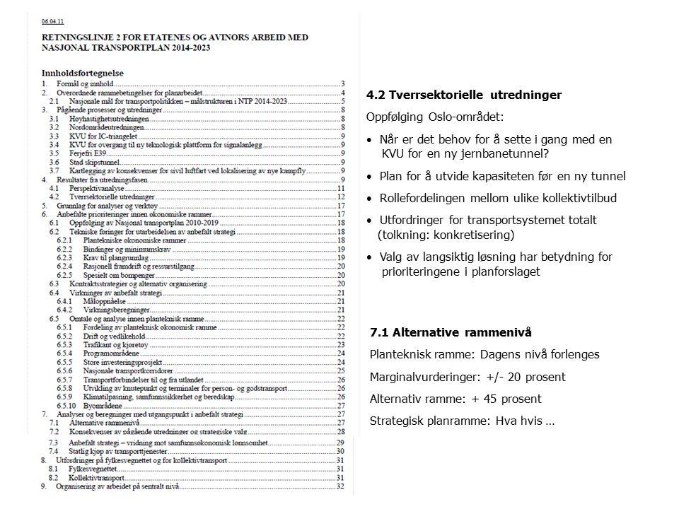 4.2 Tverrsektorielle utredninger Oppfølging Oslo-området: Når er det behov for å sette i gang med en KVU for en ny jernbanetunnel.