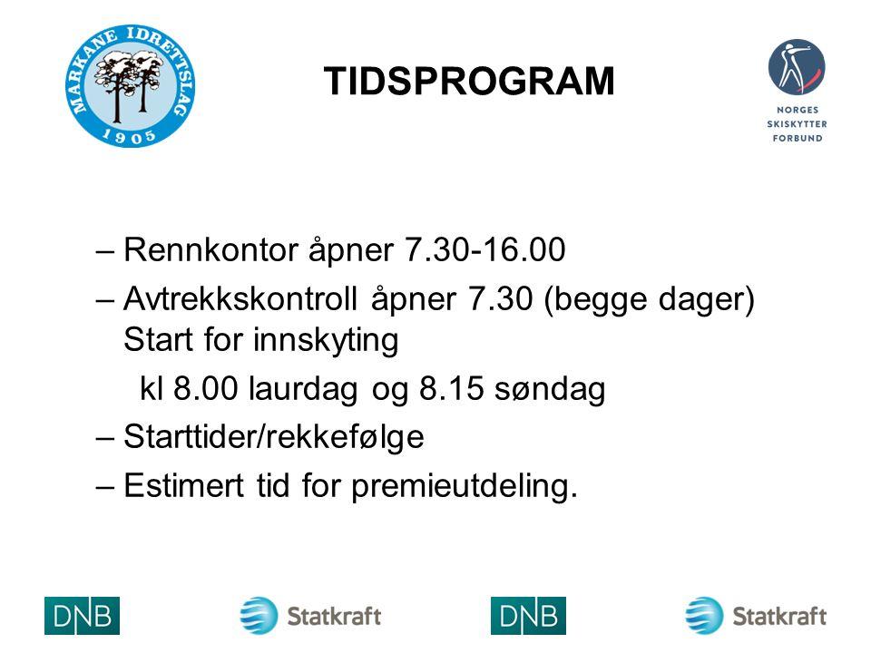 TIDSPROGRAM –Rennkontor åpner 7.30-16.00 –Avtrekkskontroll åpner 7.30 (begge dager) Start for innskyting kl 8.00 laurdag og 8.15 søndag –Starttider/rekkefølge –Estimert tid for premieutdeling.