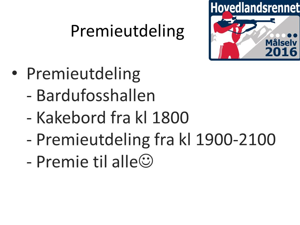 Premieutdeling Premieutdeling - Bardufosshallen - Kakebord fra kl 1800 - Premieutdeling fra kl 1900-2100 - Premie til alle